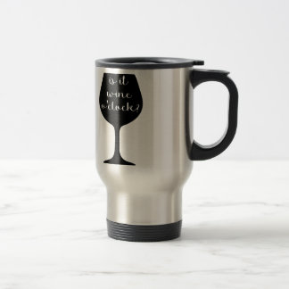 Wine O'Clock Travel Mug