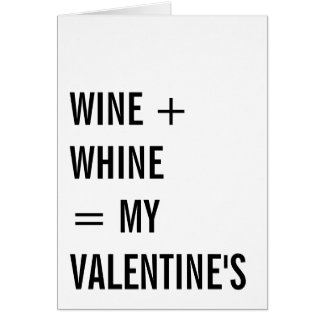 Wine Plus Whine Funny Single Valentines Day Card