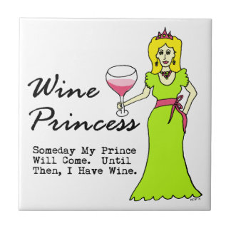 """Wine Princess """"Someday My Prince Will Come"""" Small Square Tile"""