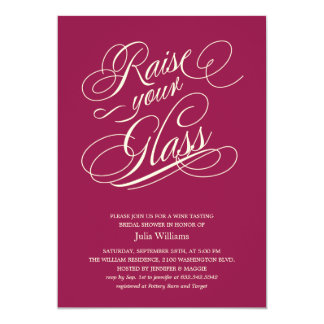 "Wine Red ""Raise Your Glass"" Shower Invitations 5"" X 7"" Invitation Card"