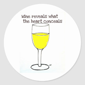 WINE REVEALS WHAT THE HEART CONCEALS...PRINT CLASSIC ROUND STICKER