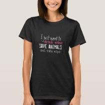 Wine, Save Animals, & Take Naps T-Shirt