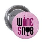 Wine Snob Pinback Button