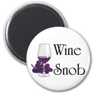 Wine Snob T-shirts and Gifts. 2 Inch Round Magnet