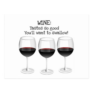 WINE TASTES SO GOOD YOU'LL WANT TO SWALLOW POSTCARD