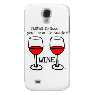 "WINE: ""TASTES SO GOOD YOU'LL WANT TO SWALLOW"" SAMSUNG S4 CASE"