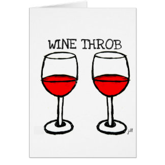 """WINE THROB"" FUN RED WINE PRINT CARD"