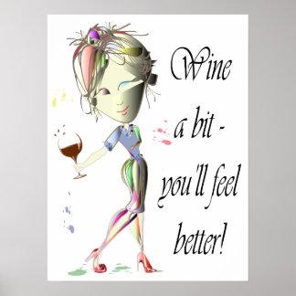 Wine un ~ del pedazo que usted sentirá un mejor póster
