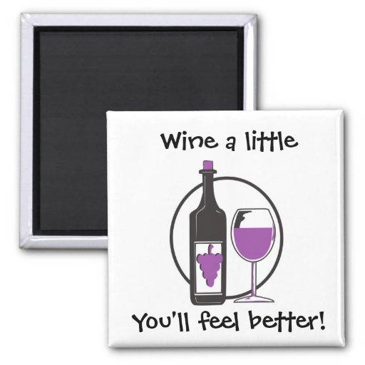 ¡Wine un poco, usted sentirá mejor! Imán Cuadrado