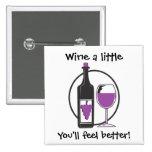 ¡Wine un poco, usted sentirá mejor! Pin