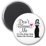 "Wine Vixen ""Don't Blame Me, It's The Wine..."" 2 Inch Round Magnet"