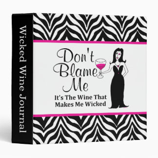"Wine Vixen ""Don't Blame Me, It's The Wine..."" 3 Ring Binder"
