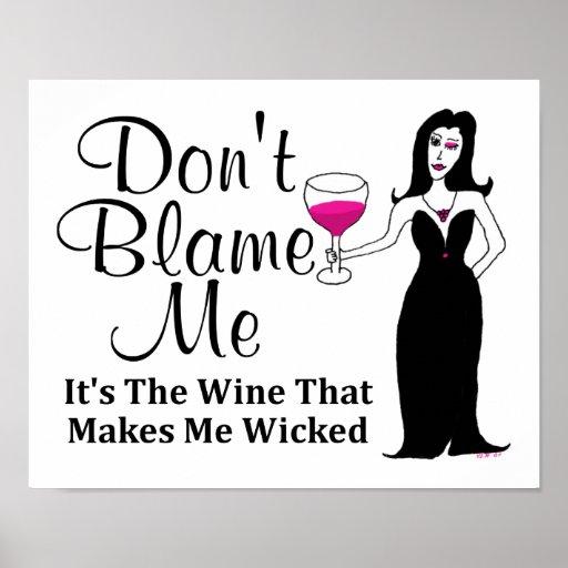 "Wine Vixen ""Don't Blame Me, It's The Wine..."" Poster"