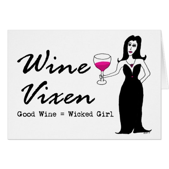 "Wine Vixen ""Good Wine = Wicked Girl"" Card"