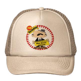 Wine Women Song 25th Birthday Gifts Trucker Hat
