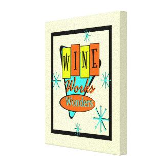Wine Works Wonders Canvas Print