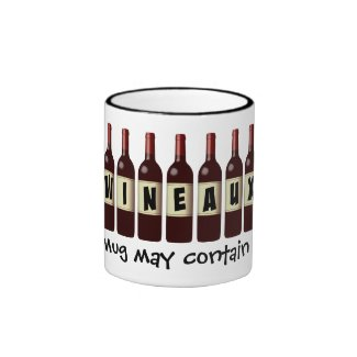Wineaux Wine Bottles Lineup: May Contain Wine Ringer Coffee Mug