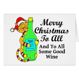 "Winey Cat Christmas ""...And To All Some Good Wine"" Card"