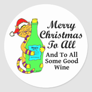 """Winey Cat Christmas """"...And To All Some Good Wine"""" Classic Round Sticker"""