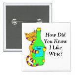 """Wineycat, """"How Did You Know I LikeWine?"""" Button"""
