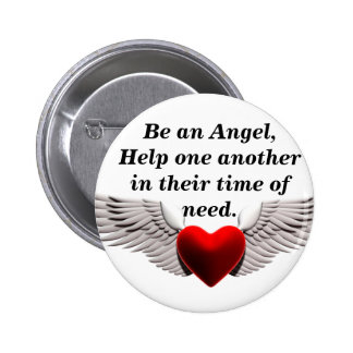 Wings of Love, Be an Angel,Help one anotherin t... Pinback Button