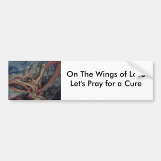wings, On The Wings of LoveLet's Pray for a Cure Car Bumper Sticker