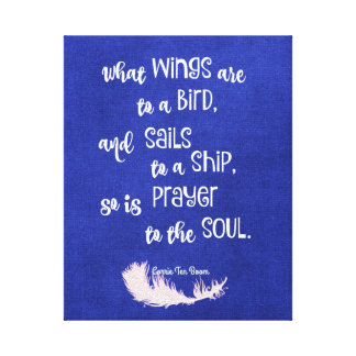 Wings to Birds, Sails to Ships, Prayer Quote Canvas Print