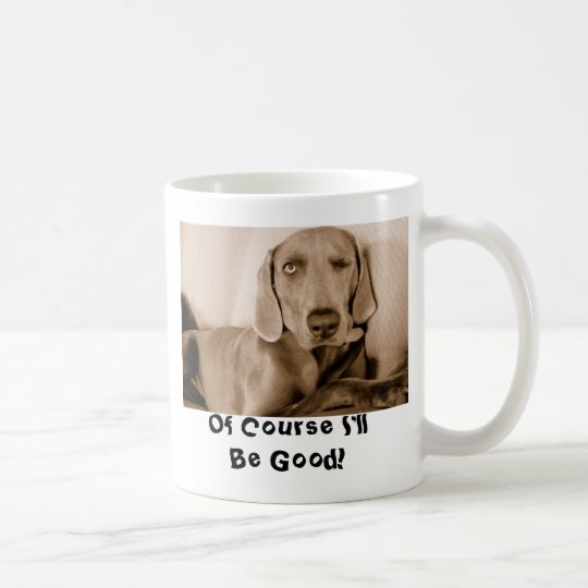 Wink, Of Course I'll Be Good! Coffee Mug