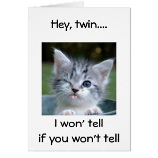 WINKING KITTEN SAYS HAPPY BIRTHDAY TWIN-HUMOR CARD