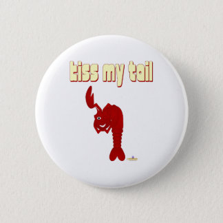 Winking Red Lobster Kiss My Tail Button