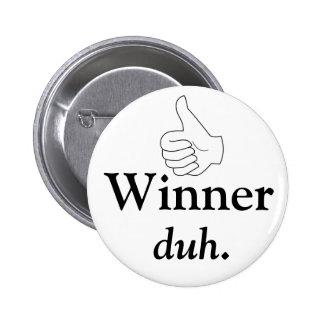 Winner, duh Button