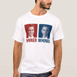 Winner or Whiner 2012 Election T-Shirt