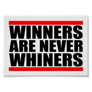 Winners Are Never Whiners Poster