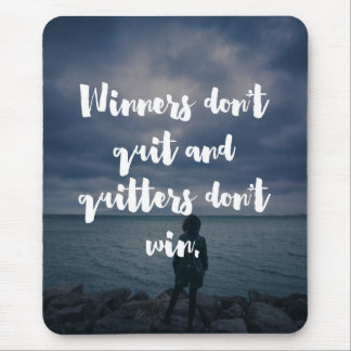 Winners Don't Quit Quote Mouse Pad