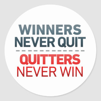 Winners Never QUIT and Quitters Never Win Classic Round Sticker