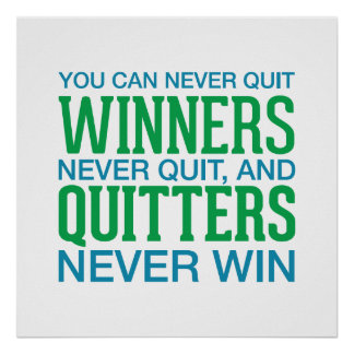 Winners never quit... Inspirational Poster
