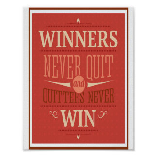 Winners Never Quit - Motivational Quote Poster