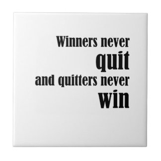 Winners Never Quit Tile