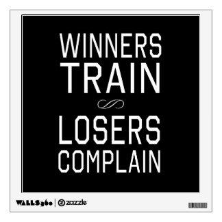 Winners Train, Losers Complain Wall Decal