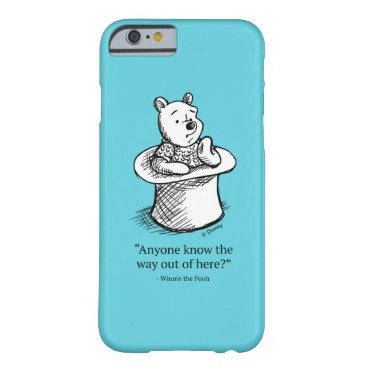 Winnie the Pooh   Anyone Know the Way Out of Here Barely There iPhone 6 Case