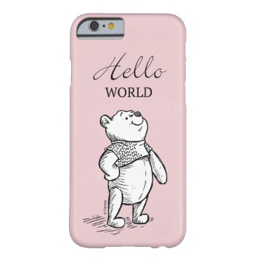 Winnie the Pooh   Hello World Quote Barely There iPhone 6 Case