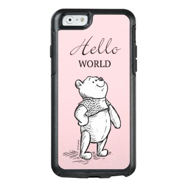 Winnie the Pooh   Hello World Quote OtterBox iPhone 6/6s Case