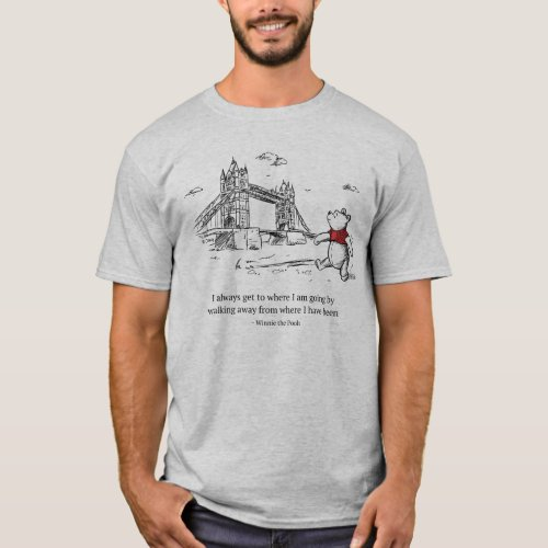 Winnie the Pooh  I Always Get to Where I Am Going T_Shirt