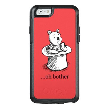 Winnie the Pooh   Oh Bother Quote OtterBox iPhone 6/6s Case