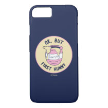 Winnie The Pooh | OK, But First Hunny iPhone 7 Case