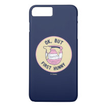 Winnie The Pooh | OK, But First Hunny iPhone 7 Plus Case