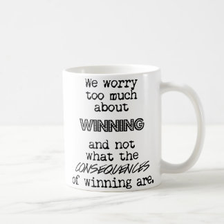 Winning and Consequences Coffee Mug