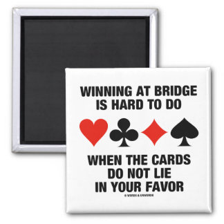 Winning At Bridge Is Hard To Do When Cards Do Not 2 Inch Square Magnet