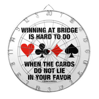 Winning At Bridge Is Hard To Do When Cards Do Not Dart Board