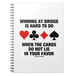 Winning At Bridge Is Hard To Do When Cards Do Not Spiral Notebook